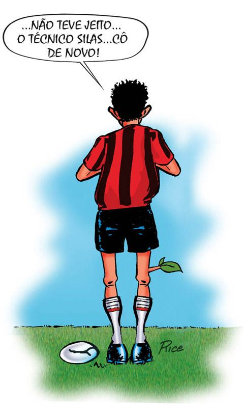 Charge: Técnico Silas: adeus Flamengo. Rice